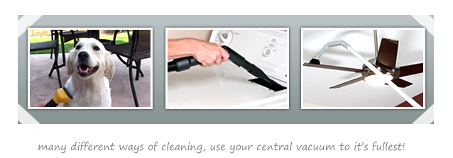 Central Vacuums are a vital tool for cleaning in any home!
